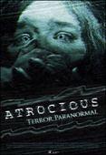 Atrocious: Terror Paranormal